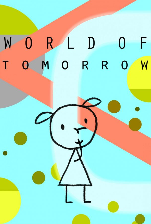"Don Hertzfeldt's 2015 short film ""World of Tomorrow,"" a story of hope and humanity in the face of inevitable doom, still rings true today."